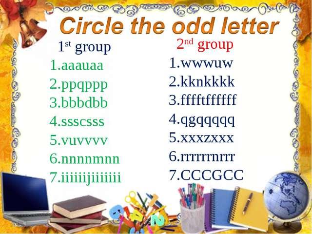 1st group aaauaa ppqppp bbbdbb ssscsss vuvvvv nnnnmnn iiiiiijiiiiiii 2nd gro...