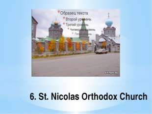 6. St. Nicolas Orthodox Church