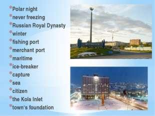Polar night never freezing Russian Royal Dynasty winter fishing port merchant