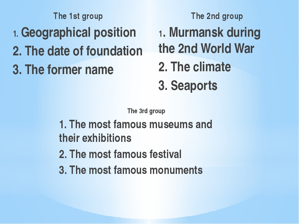 The 1st group 1. Geographical position 2. The date of foundation 3. The forme...