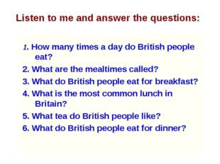 1. How many times a day do British people eat? 2. What are the mealtimes cal
