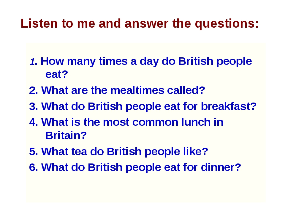 1. How many times a day do British people eat? 2. What are the mealtimes cal...