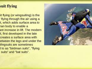 Wingsuit flying Wingsuit flying (or wingsuiting) is the sport of flying throu