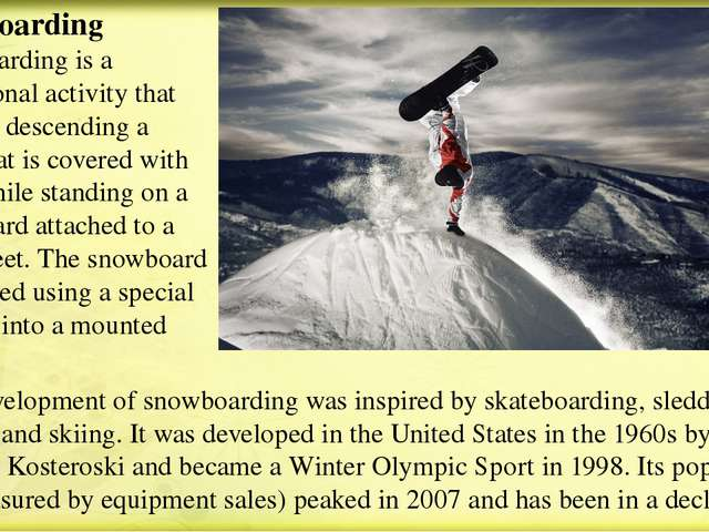 Snowboarding Snowboarding is a recreational activity that involves descending...