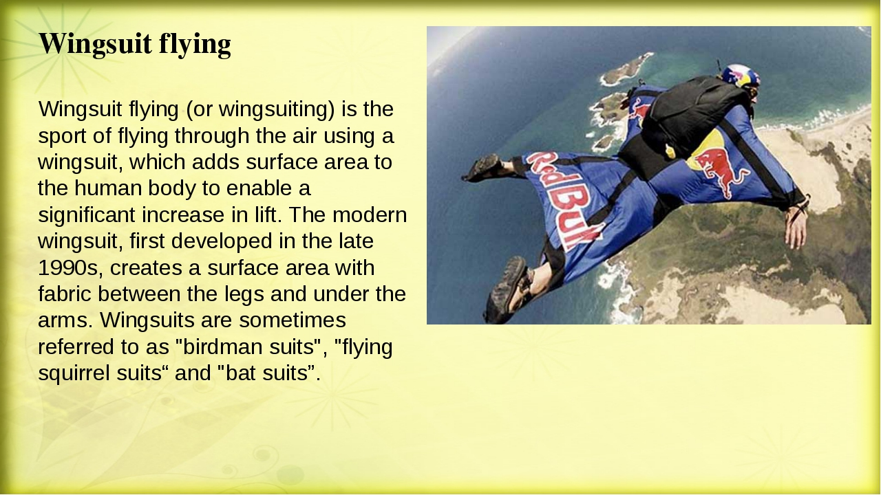 Wingsuit flying Wingsuit flying (or wingsuiting) is the sport of flying throu...