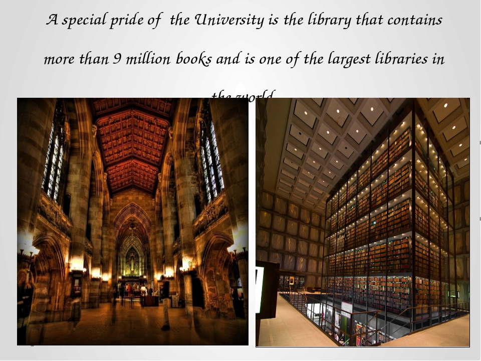 A special pride of the University is the library that contains more than 9 mi...