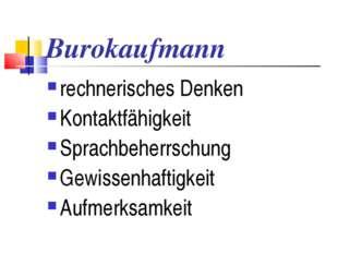 Burokaufmann rechnerisches Denken Kontaktfähigkeit Sprachbeherrschung Gewisse