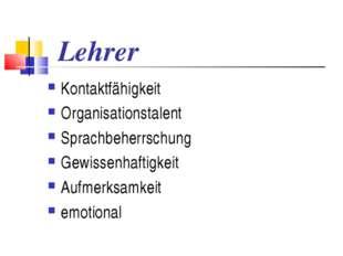 Lehrer Kontaktfähigkeit Organisationstalent Sprachbeherrschung Gewissenhaftig