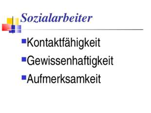 Sozialarbeiter Kontaktfähigkeit Gewissenhaftigkeit Aufmerksamkeit