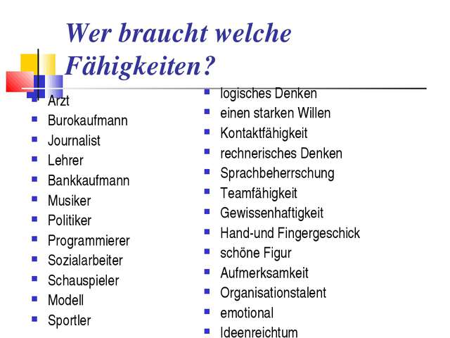 Wer braucht welche Fähigkeiten? Arzt Burokaufmann Journalist Lehrer Bankkaufm...