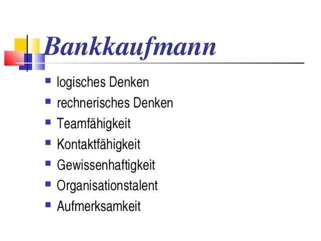 Bankkaufmann logisches Denken rechnerisches Denken Teamfähigkeit Kontaktfähig...