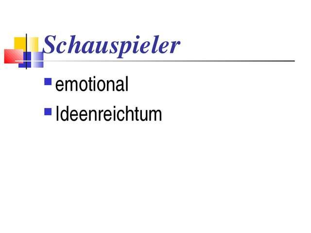 Schauspieler emotional Ideenreichtum