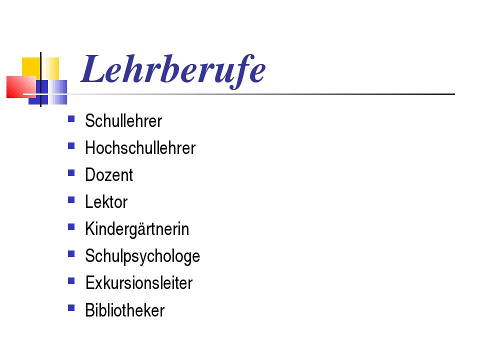 Lehrberufe Schullehrer Hochschullehrer Dozent Lektor Kindergärtnerin Schulpsy...