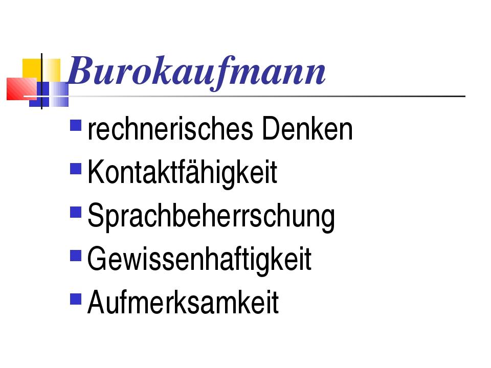 Burokaufmann rechnerisches Denken Kontaktfähigkeit Sprachbeherrschung Gewisse...
