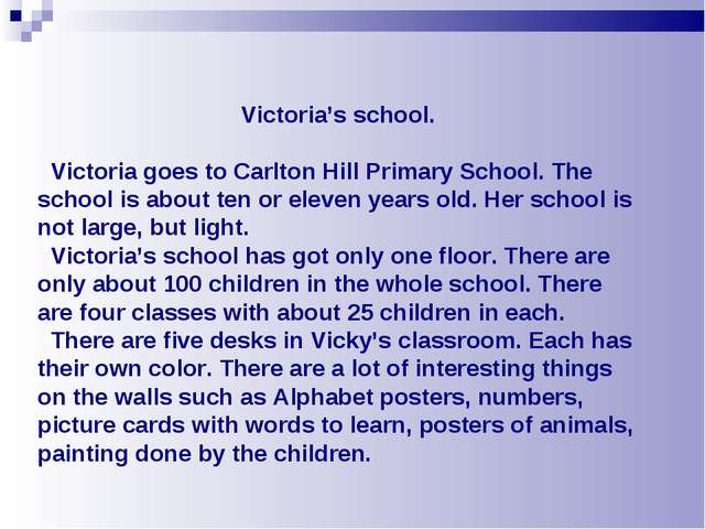 Victoria's school. Victoria goes to Carlton Hill Primary School. The school i...