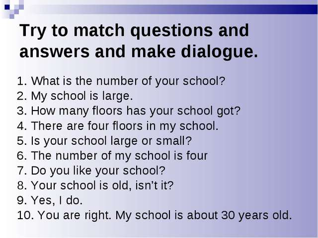 Try to match questions and answers and make dialogue. 1. What is the number o...