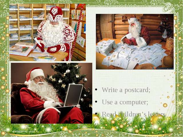 Write a postcard; Use a computer; Read children's letters