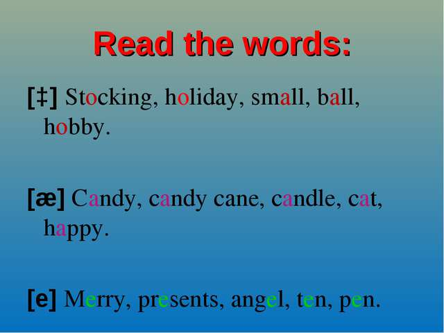 Read the words: [ɔ] Stocking, holiday, small, ball, hobby. [æ] Candy, candy c...