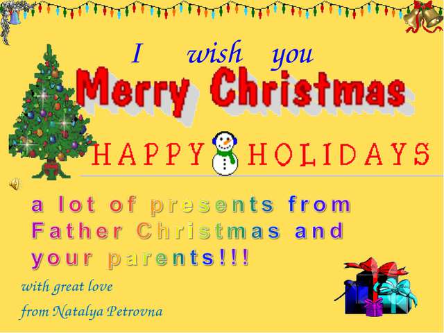 I wish you with great love from Natalya Petrovna