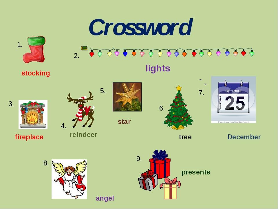 Crossword 1. 2. 3. 4. 5. 6. 7. 8. 9. stocking lights fireplace reindeer star...