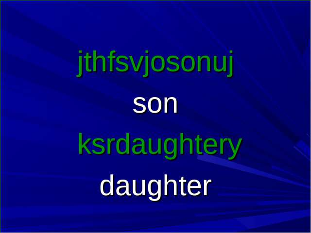 jthfsvjosonuj son ksrdaughtery daughter