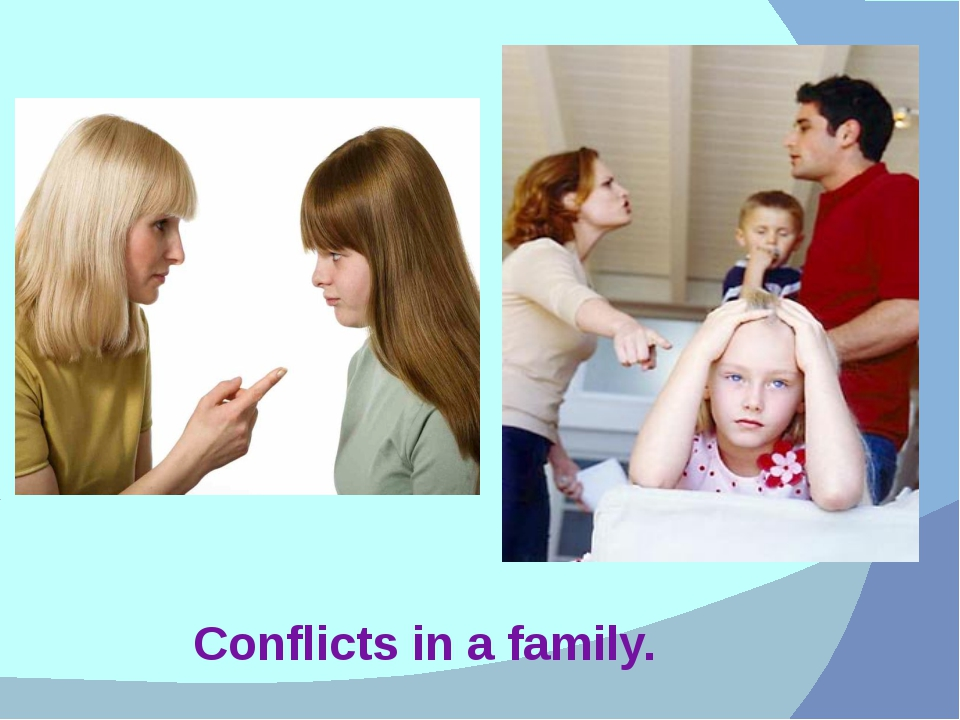 Conflicts in a family.