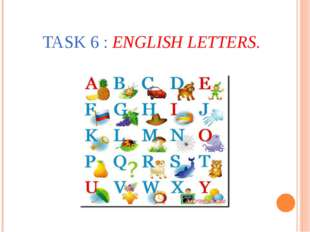 TASK 6 : ENGLISH LETTERS.