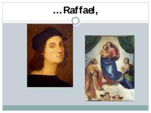 …Raffael,