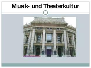 Musik- und Theaterkultur