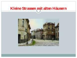 Kleine Strassen mit alten Häusern