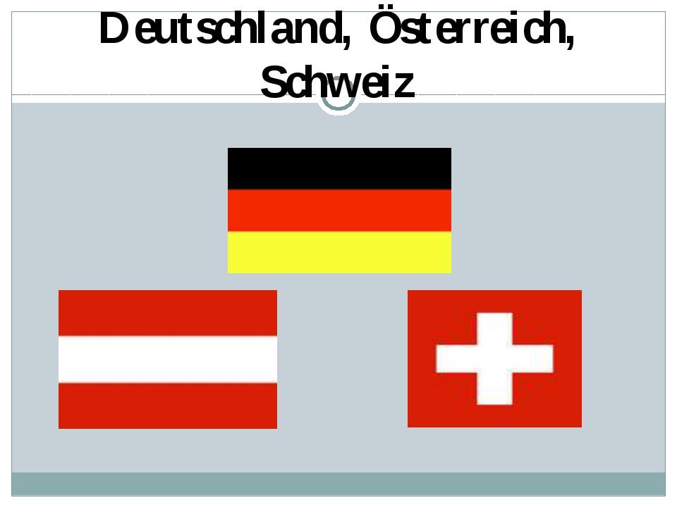Deutschland, Österreich, Schweiz