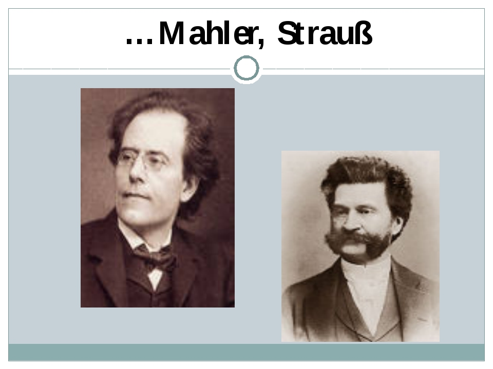 …Mahler, Strauß