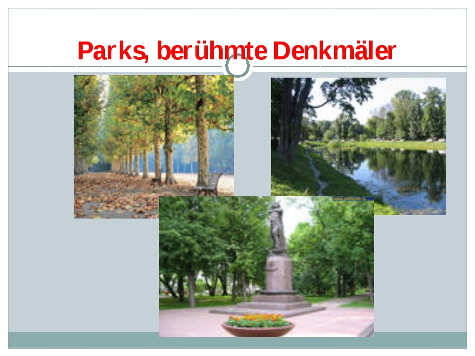 Parks, berühmte Denkmäler