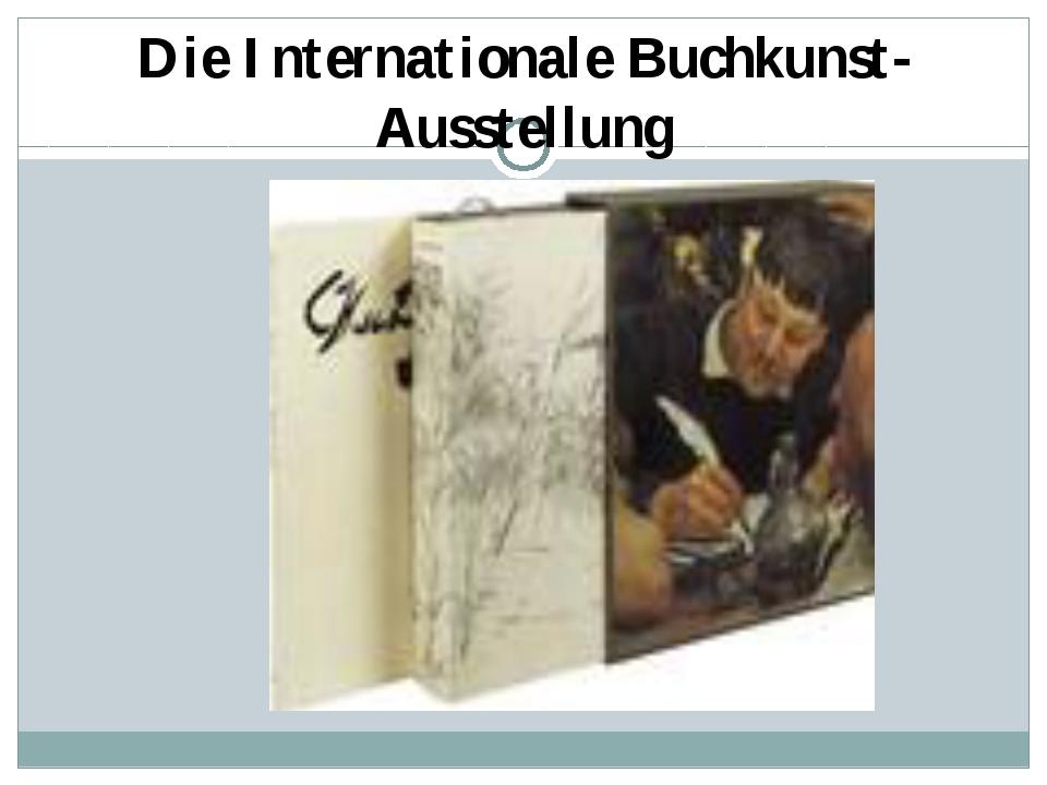Die Internationale Buchkunst-Ausstellung