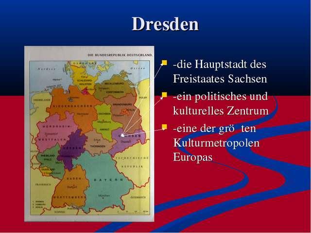 Dresden -die Hauptstadt des Freistaates Sachsen -ein politisches und kulturel...
