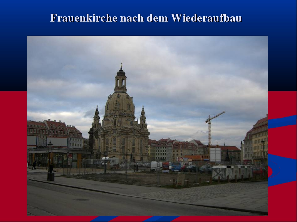 Frauenkirche nach dem Wiederaufbau