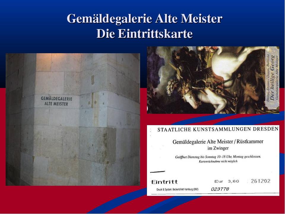 Gemäldegalerie Alte Meister Die Eintrittskarte