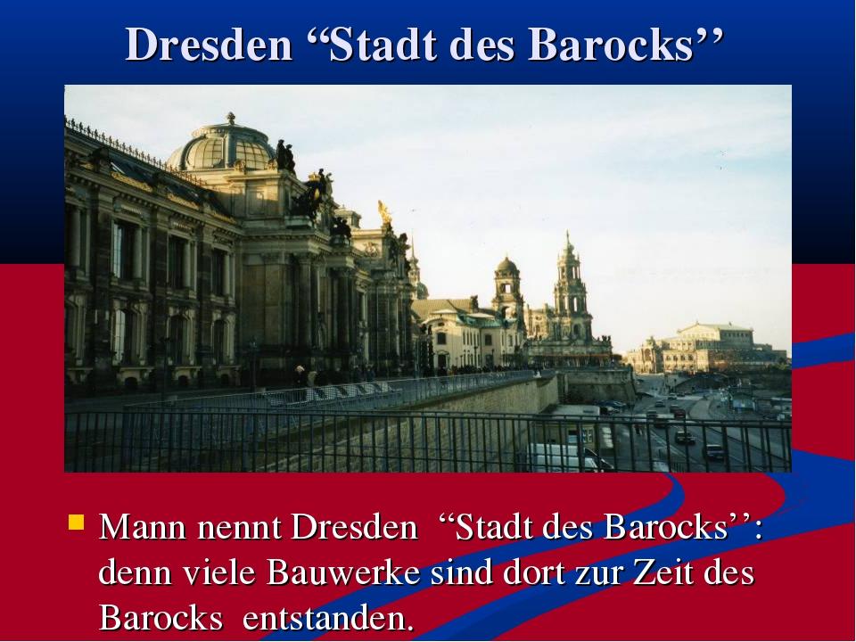 "Dresden ""Stadt des Barocks'' Mann nennt Dresden ""Stadt des Barocks'': denn vi..."