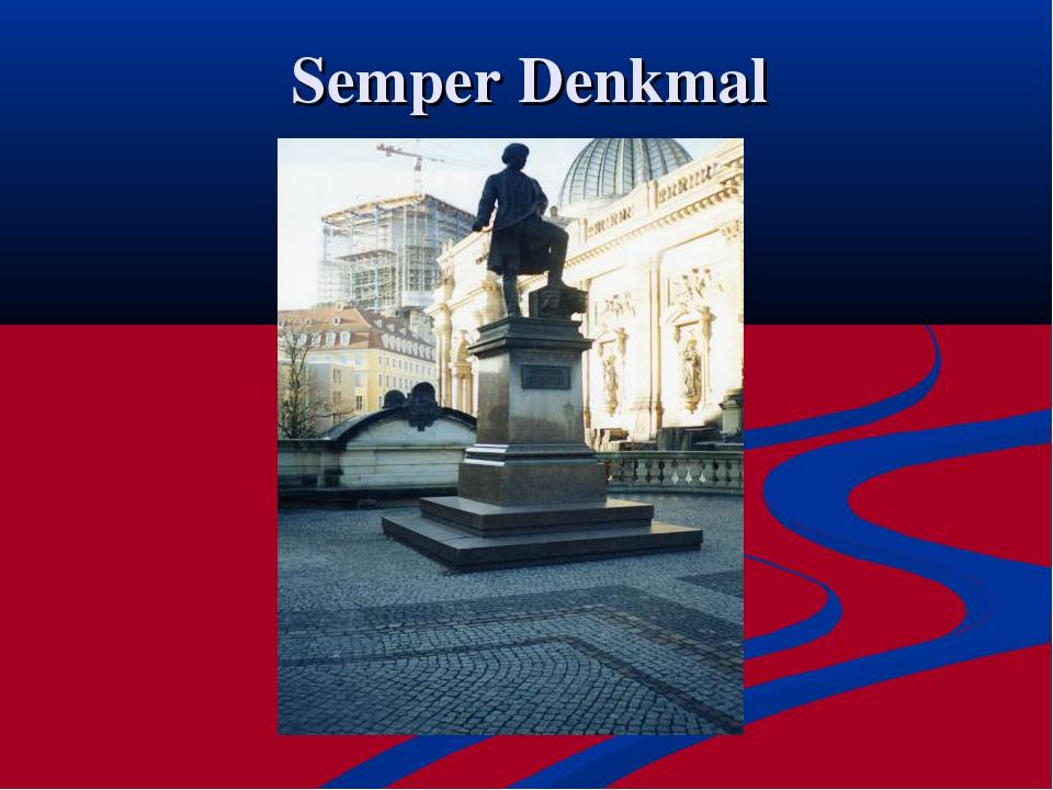 Semper Denkmal