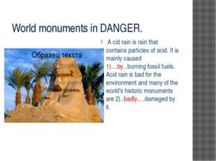 World monuments in DANGER. A cid rain is rain that contains particles of aci