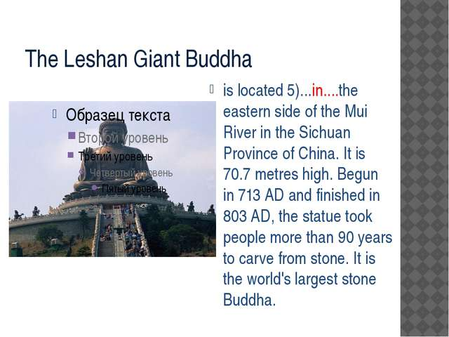 The Leshan Giant Buddha is located 5)...in....the eastern side of the Mui Ri...