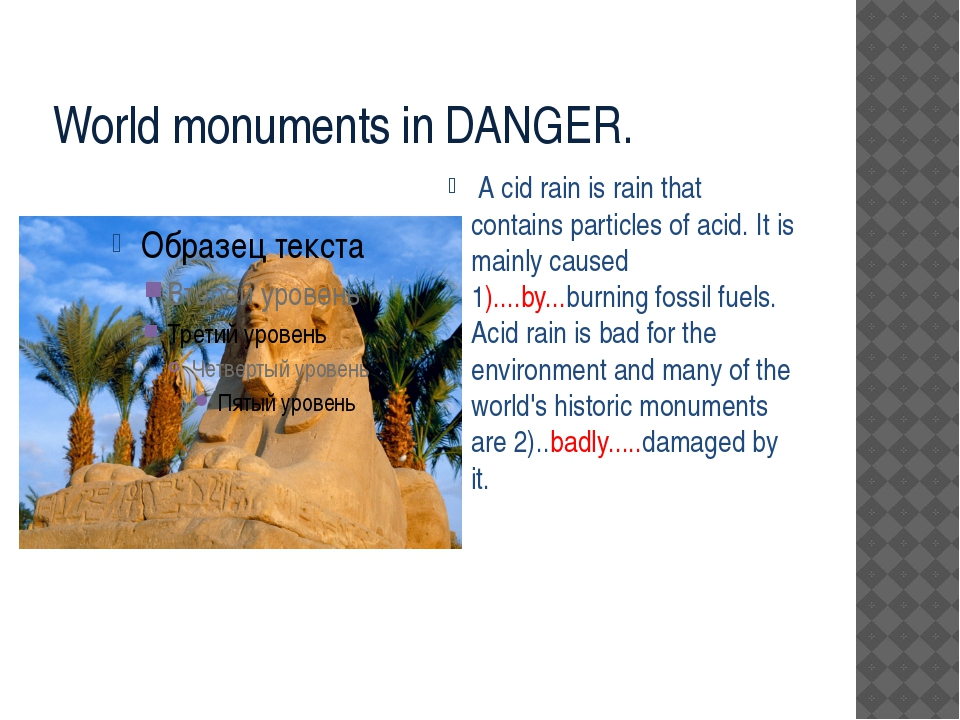 World monuments in DANGER. A cid rain is rain that contains particles of aci...