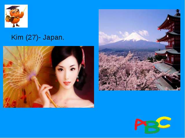 Kim (27)- Japan.