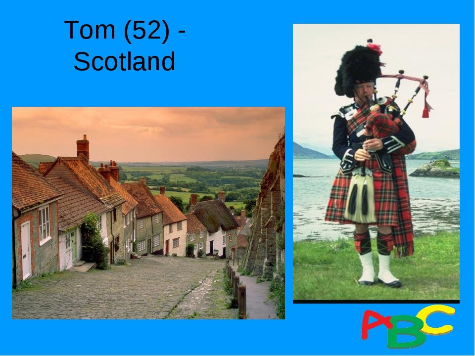 Tom (52) - Scotland
