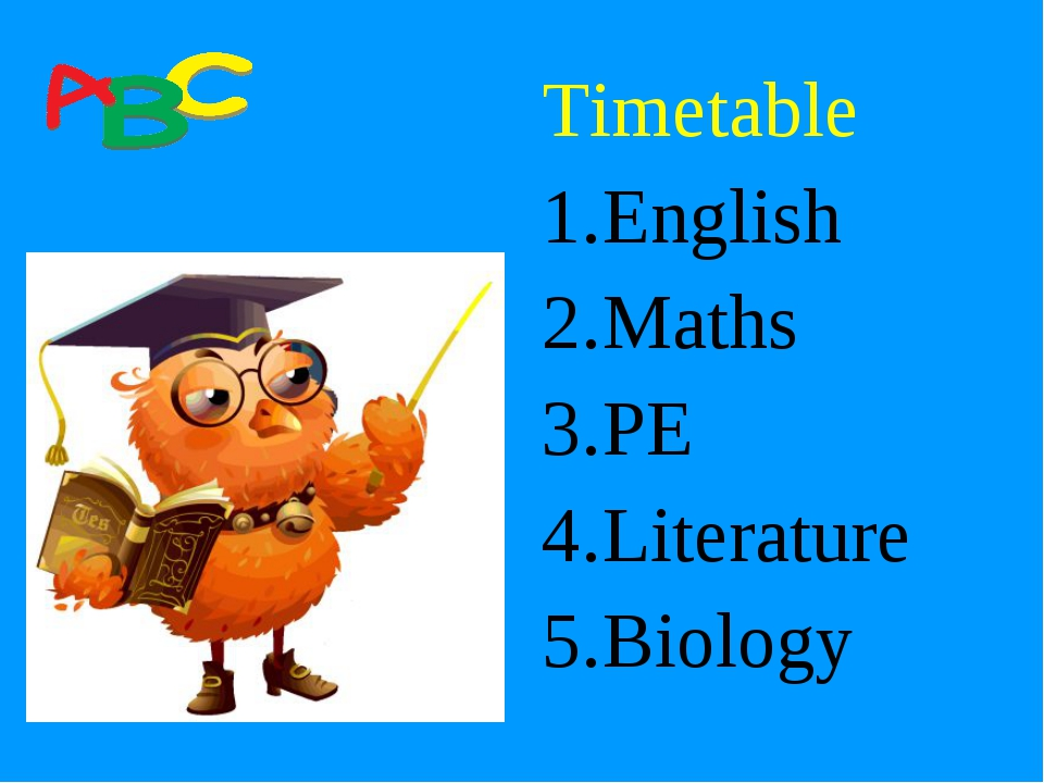 Timetable English Maths PE Literature Biology