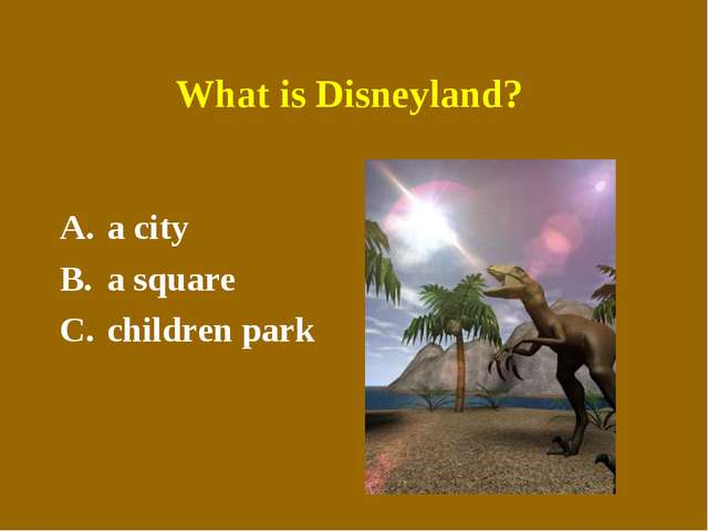 What is Disneyland? a city a square children park
