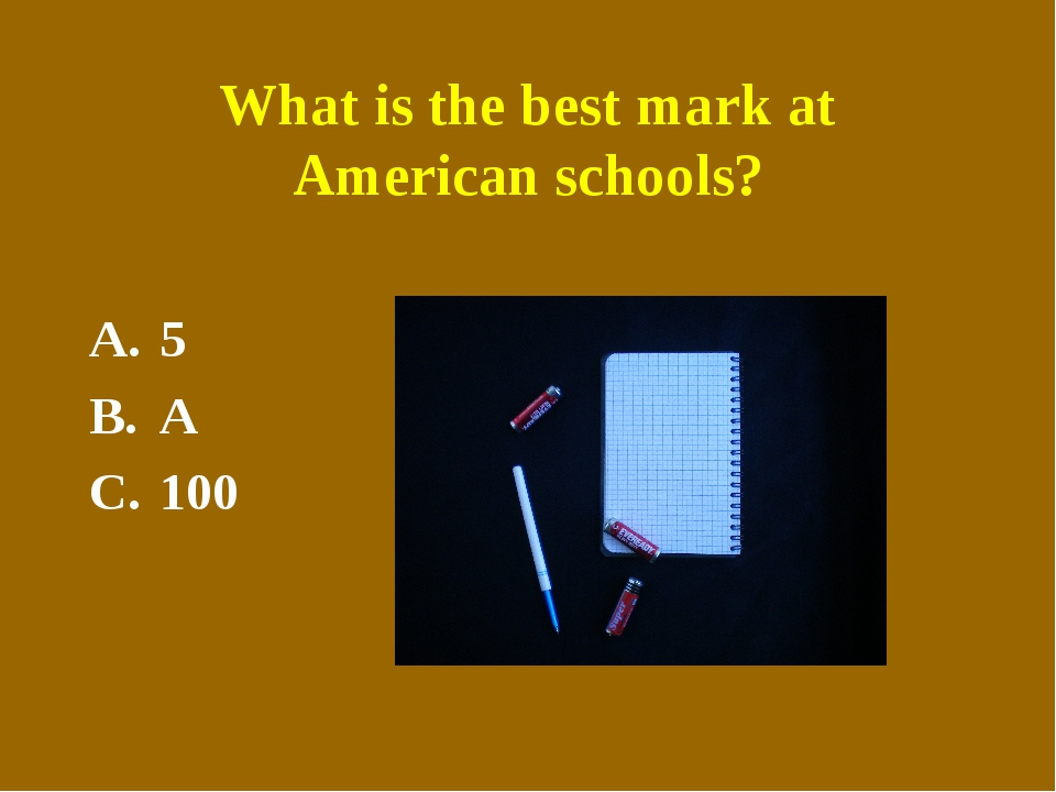 What is the best mark at American schools? 5 A 100