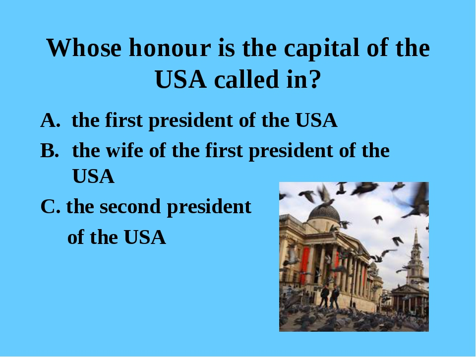 Whose honour is the capital of the USA called in? A. the first president of t...