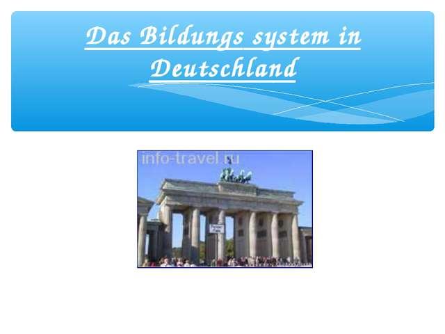 Das Bildungs system in Deutschland