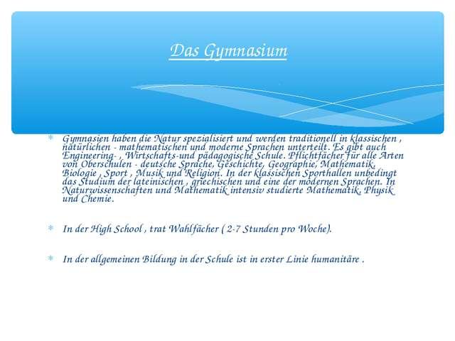 Gymnasien haben die Natur spezialisiert und werden traditionell in klassische...